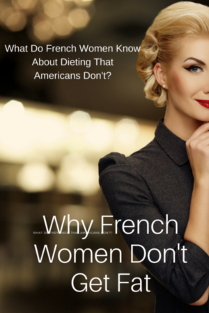 Why French Women Dont Get Fat