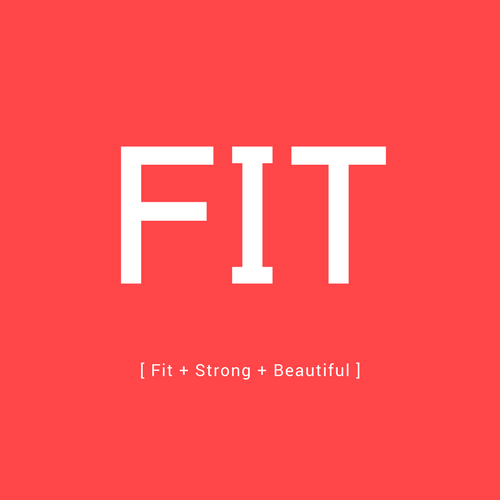 { Fit + Strong + Beautiful }