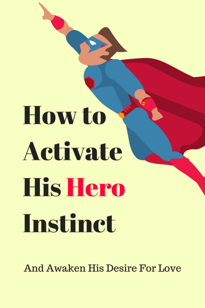 Activate his hero instinct